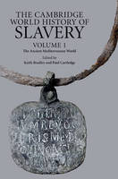 The Cambridge world history of slavery: Volume 1: The Ancient Mediterranean world