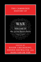 The Cambridge history of war: Vol. 4: War and the modern world