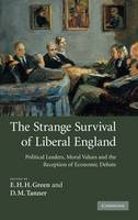 The strange survival of liberal England: political leaders, moral values and the reception of economic debate