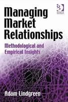 Managing market relationships: methodological and empirical insights