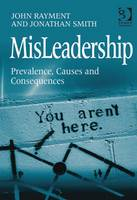 Misleadership: prevalence, causes and consequences