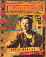 Lipstick traces: a secret history of the twentieth century