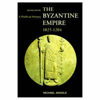 The Byzantine Empire, 1025-1204: a political history