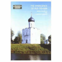 The emergence of Rus: 750-1200