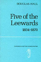 Five of the Leewards, 1834-1870: the major problems of the post-emancipation period in Antigua, Barbuda, Montserrat, Nevis and St Kitts