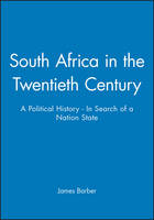 South Africa in the twentieth century: a political history in search of a nation state