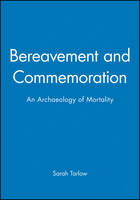 Bereavement and commemoration: an archaeology of mortality
