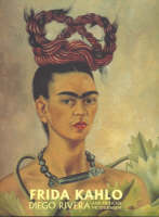 Frida Kahlo, Diego Rivera and Mexican modernism: the Jacques and Natasha Gelman Collection