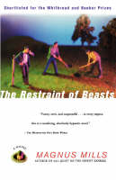 The restraint of beasts: a novel