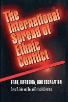 Spreading fear: the genesis of transnational ethnic conflict [in] The international spread of ethnic conflict: fear, diffusion, and escalation