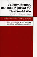 Military strategy and the origins of the First World War: an international security reader