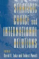 'International Relations: A Strategic-Choice Approach' [in] Strategic choice and international relations