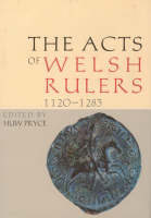The acts of Welsh rulers, 1120-1283