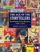 The age of the storytellers: British popular fiction magazines, 1880-1950