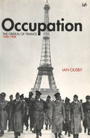 Occupation: the ordeal of France, 1940-1944