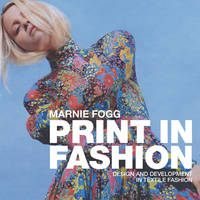 Print in fashion: design and development in fashion textiles
