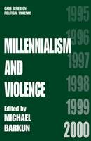 Millennialism and Violence / edited by Barkun, Michael