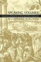 Speaking volumes: narrative and intertext in Ovid and other Latin poets