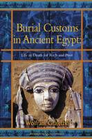 Burial customs in ancient Egypt: life in death for rich and poor