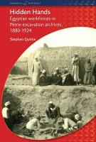 Hidden hands: Egyptian workforces in Petrie excavation archives, 1880-1924