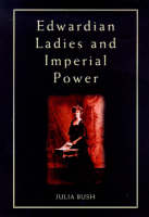 Edwardian ladies and imperial power