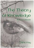 Theory of Knowledge : A Coursebook