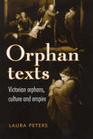 Orphan texts: Victorian orphans, culture and empire
