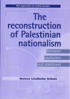 The reconstruction of Palestinian nationalism: between revolution and statehood