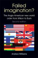 Failed imagination?: the Anglo-American new world order from Wilson to Bush