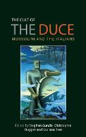 The cult of the Duce: Mussolini and the Italians