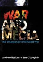 War and Media: The Emergence of Diffused War