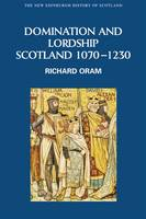 Domination and lordship: Scotland, 1070-1230