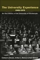 The university experience 1945-1975: an oral history of the University of Strathclyde