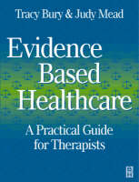 Evidence based healthcare: a practical guide for therapists