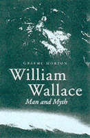 Chapter 1, IN: William Wallace: man and myth