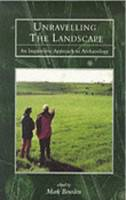 Unravelling the landscape: an inquisitive approach to archaeology