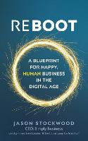 A broken model, Chapter 1 [in] Reboot : a blueprint for happy, human business in the digital age
