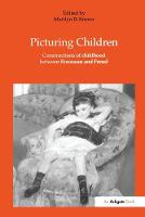 Picturing children: constructions of childhood between Rousseau and Freud