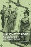 Transgressive bodies: representations in film and popular culture