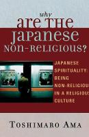 Why are the Japanese non-religious?: Japanese spirituality : being non-religious in a religious culture