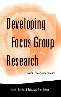 Developing focus group research: politics, theory, and practice