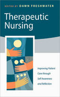 Therapeutic nursing: improving patient care through self-awareness and reflection   ebook