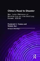 China's road to disaster: Mao, central politicians, and provincial leaders in the unfolding of the great leap forward, 1955-1959