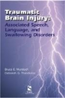 Traumatic brain injury: associated speech, language, and swallowing disorders