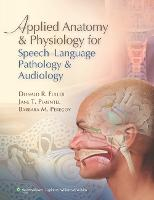 Applied anatomy & physiology for speech-language pathology & audiology