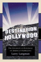 Destination Hollywood: the influence of Europeans on American filmmaking