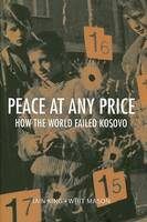 Peace at any price: how the world failed Kosovo