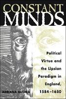 Constant minds: political virtue and the Lipsian paradigm in England, 1584-1650