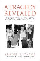 A tragedy revealed: the story of the Italian population of Istria, Dalmatia, and Venezia Giulia, 1943-1956