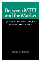 Between MITI and the market: Japanese industrial policy for high technology